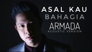 Asal Kau Bahagia ARMADA Cover Oskar Mahendra feat Ajay Rendy IDEAZ