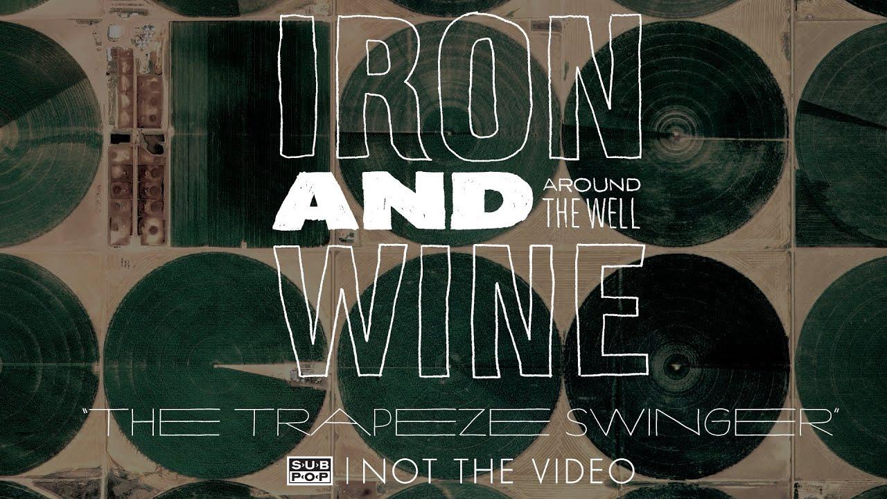trapeze swinger iron wine download