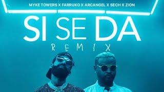 SI SE DA REMIX - Myke Towers X Farruko X Sech X Arcangel X Zion (Video Oficial)