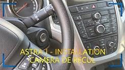 ASTRA J - INSTALLATION CAMERA DE RECUL
