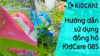 Hướng dẫn sử dụng đồng hồ KidCare 08S
