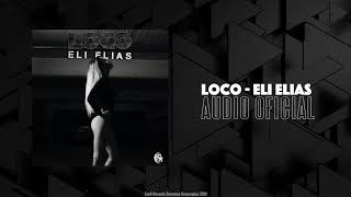 Loco - Elie Elias (Audio Oficial) / Canti Records