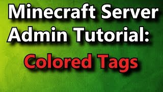 Minecraft Admin How-To: Colored Tags