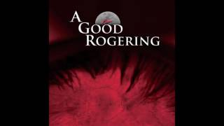 a good rogering lifeblood full album