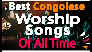 🔴 Congolese Praise & Worṡhip Gospel Songs|Lingala Worship Songs|@DJ LIFA #TotalSurrender 15