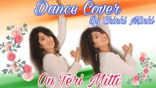 DANCE COVER ON TERI MITTI | CHINKI MINKI | Independence Day Special 🇮🇳