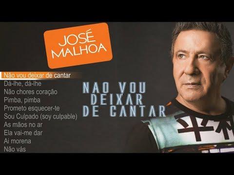 José Malhoa - Não vou deixar de cantar (Full album)