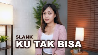 KU TAK BISA - SLANK (COVER BY SASA TASIA)