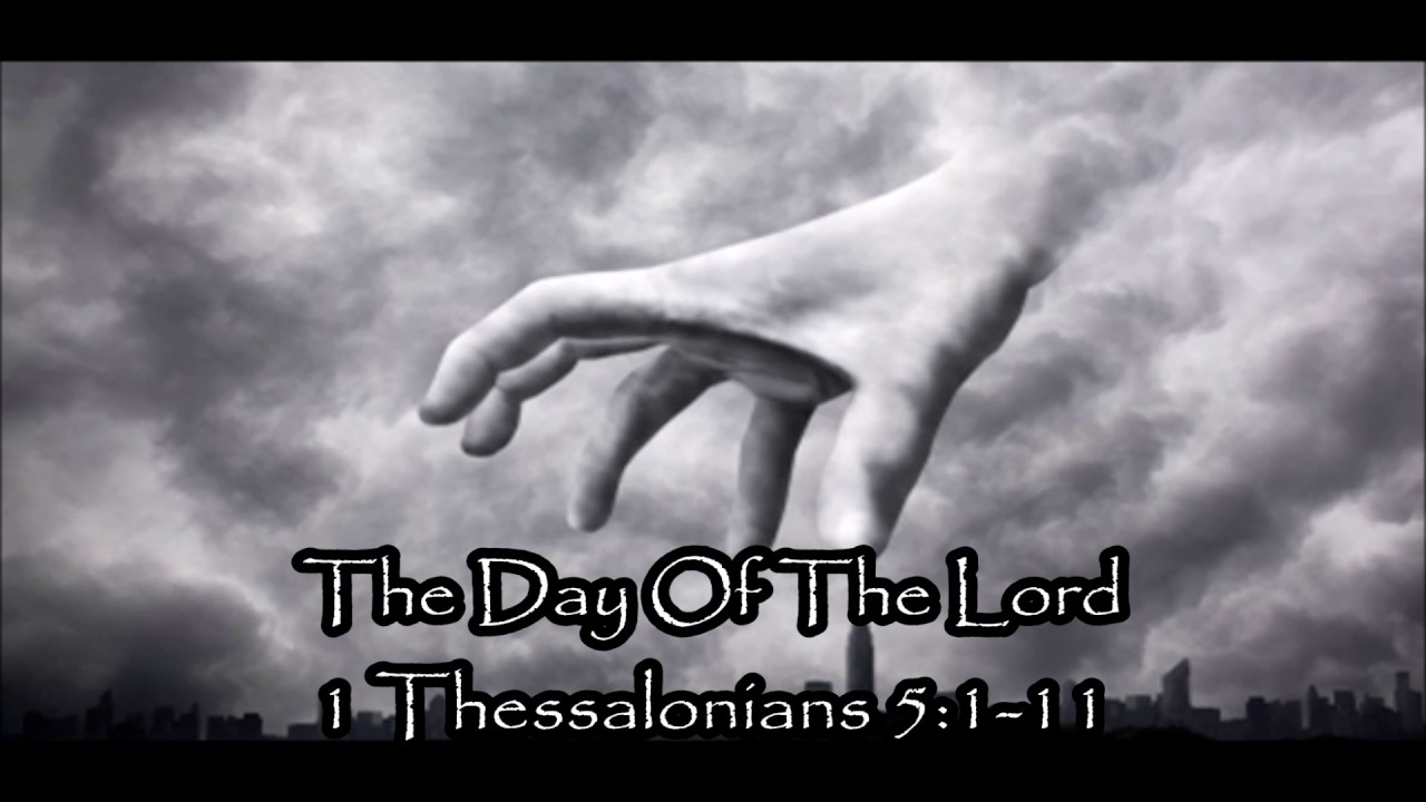 day of the lord 1 thessalonians 5 1 11 youtube. Black Bedroom Furniture Sets. Home Design Ideas