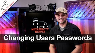 Changing Users Passwords - Metasploit Minute