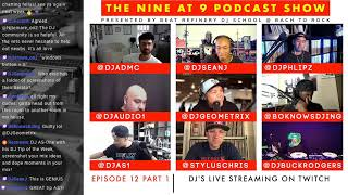 THE NINE AT 9 PODCAST EP 12: DJ'S LIVE STREAMING ON TWITCH
