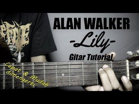 (Gitar Tutorial) ALAN WALKER - Lily |Mudah & Cepat Dimengerti Untuk Pemula