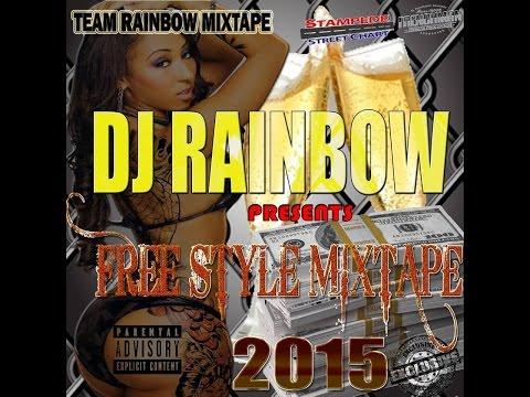 DJ RAINBOW PRESENTS FREE STYLE MIXTAPE MAR 2015