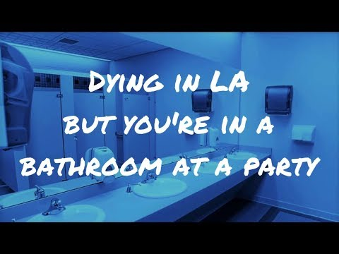 Dying in LA but you´re in a bathroom at a party