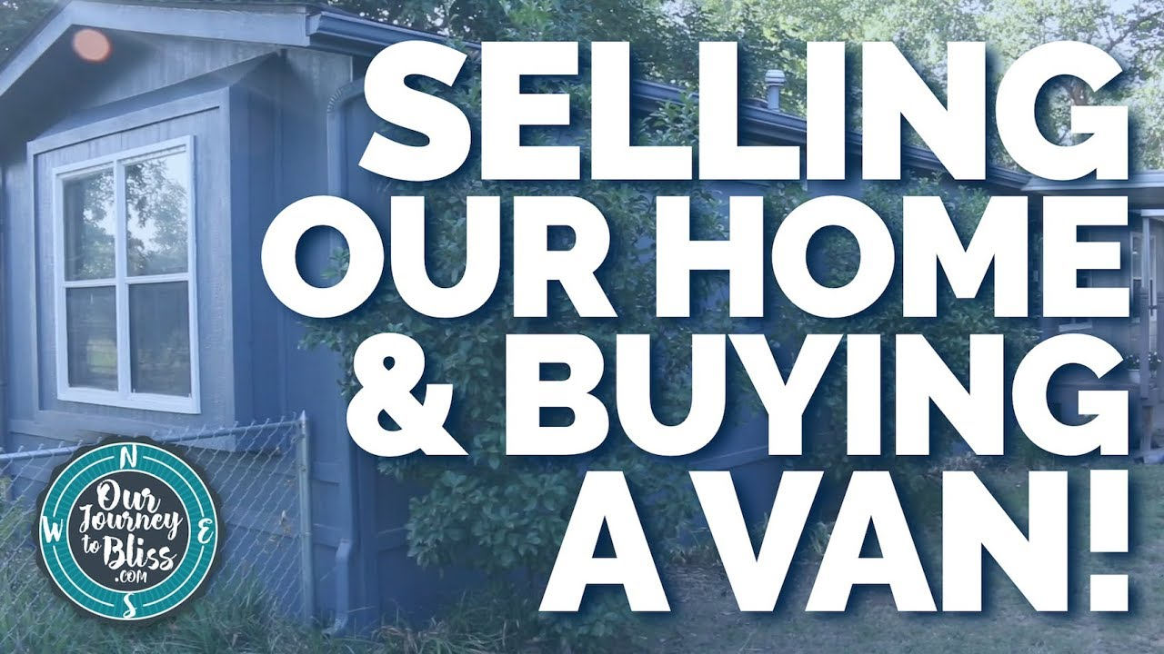 61edfb79d4 SELLING OUR HOME   BUYING A VAN!!! - YouTube