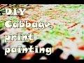 DIY Cabbage Print painting..! SKETCHBOOK SCULPTURES Ep. 1 || Arts, Crafts and Timelapse