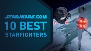 Best Starfighters | The StarWars.com 10