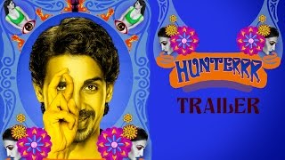 Hunterrr (2015) Official Trailer | Gulshan Devaiah, Radhika Apte, Sai Tamhankar | Latest Bollywood
