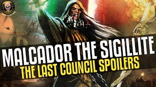 Malcador the Sigillite is SCARY (The Last Council Spoilers)