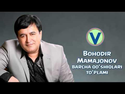 Bahodir Mamajonov - Barcha qo'shiqlar to'plami | Бaходир Мамажонов - Барча кушиклар туплами