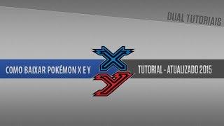 Como baixar pokémon X e Y para android- [2015]