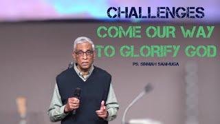 Challenges Come Our Way To Glorify God   Pastor Sinniah Sanmuga (22-08-2021)