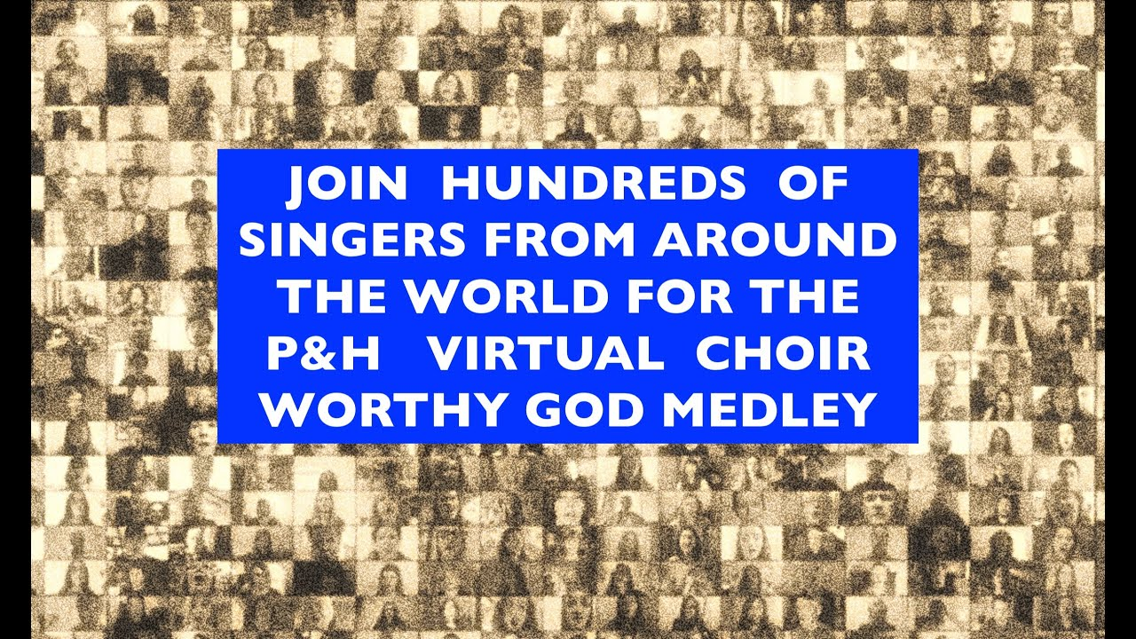 Join our Virtual PRAISE AND HARMONY Choir Today