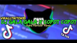 DJ GALA GALA X COPOT COPOT (Raka Remixer Remix)