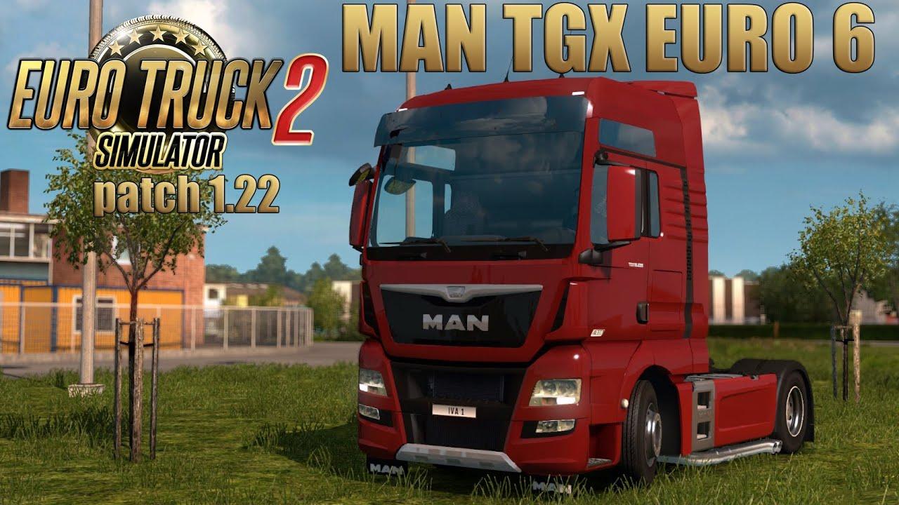 Ets2 Man Tgx Euro 6 Euro Truck Simulator 1 22 Youtube