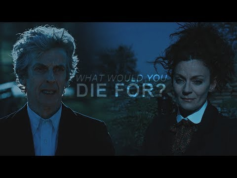 Doctor & Missy ♠ What would you die for?