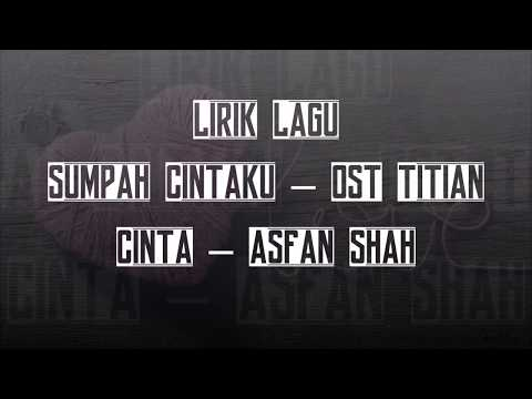 Sumpah Cintaku – OST Titian Cinta – Asfan Shah   Lirik Lagu