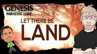 Science of Genesis Paradise Lost - Part 2 Let There Be Land