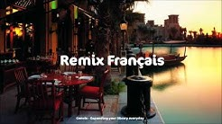 Remix Français - TOP FRENCH HITS MIX 2017
