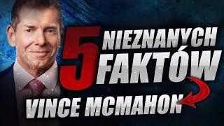 WWE | 5 Ciekawostek Na Temat VINCE'A MCMAHONA!