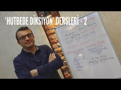 'HUTBEDE DİKSİYON' DERSLERİ -2  (Sunan:...