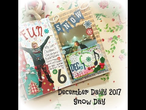 December Daily 2017~ Process Video SNOW DAY