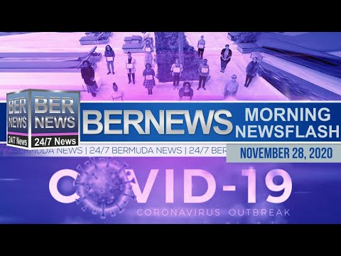 Bermuda Newsflash For Saturday, Nov 28, 2020