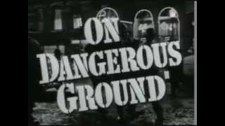 On Dangerous Ground (Suite)