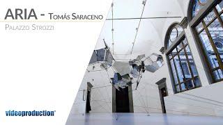 Aria tomas saraceno | palazzo strozzi ...