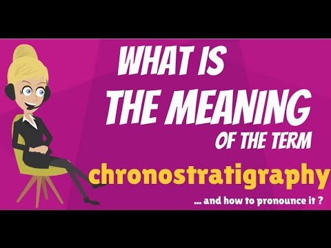 What is CHRONOSTRATIGRAPHY? What does CHRONOSTRATIGRAPHY mean? CHRONOSTRATIGRAPHY meaning