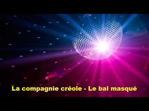 La compagnie créole - Le bal masqué (Lyrics)