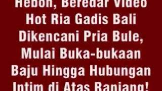 Video Heboh, Beredar Video Hot Ria Gadis Bali Dikencani Pria Bule download MP3, 3GP, MP4, WEBM, AVI, FLV Oktober 2018