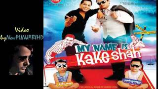 My Name is Kake Shah song Jattan Nu bhaiya  OFFICIAL FULL SONG HD