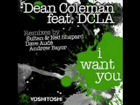 Dean Coleman feat. DCLA - I Want You (Andrew Bayer Remix) (Yoshitoshi)