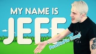 """MY NAME IS JEFF"" (PewDiePie Remix) 