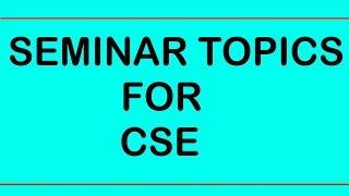 Ieee Seminar Topics For Cse