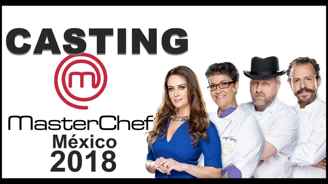 CASTING MASTERCHEF 2018 MÉXICO🔥🔥🔥 Requisitos, lugares y días #MasterChefMéxico - YouTube