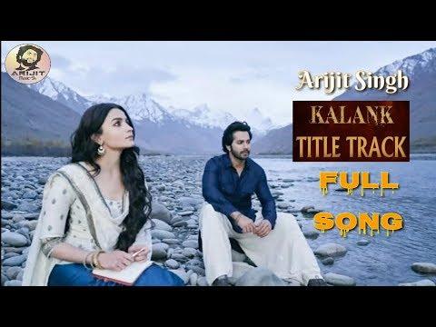 Arijit Singh | Kalank Title Track | Full Song | Kalank Movie Song | Kalank Nahi Ishq He | 2019