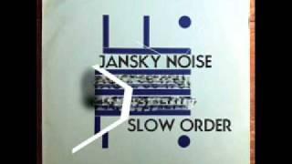 Jansky Noise   Slow Order