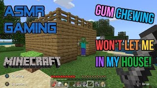 ASMR Gaming | Minecraft He Won't Let Me In My House! Gum Chewing 🎮🎧Controller Sounds + Whispering😴💤
